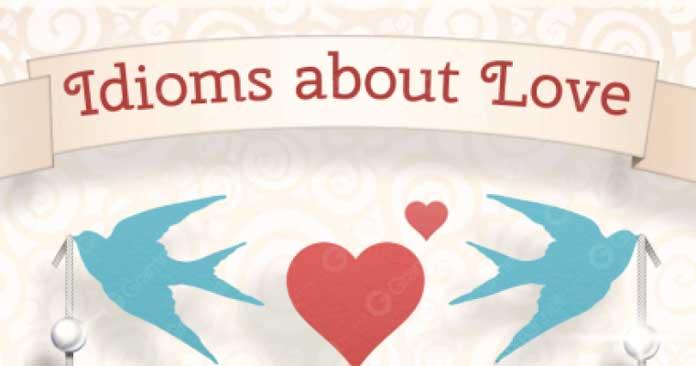Thành ngữ tiếng Anh về tình yêu
